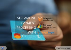 Streamline Payment Processing with Magento eCommerce, Dynamics NAV and ChargeLogic Integration