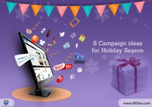 8 Campaign Ideas for Holiday Season