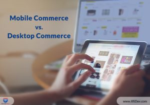 Mobile Commerce vs. Desktop Commerce – These Mistakes are Costing you Sales on Mobile Devices