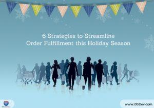 6 Strategies to Streamline Order Fulfillment this Holiday Season