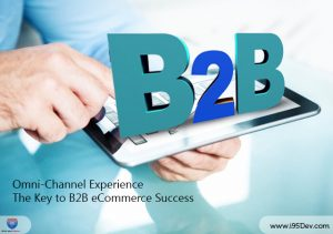 Omni-Channel Experience – The Key to B2B eCommerce Success
