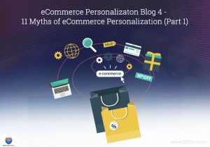eCommerce Personalizaton Blog 4 - 11 Myths of eCommerce Personalization (part 1)