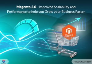 Magento 2.0 - Improved Scalability and Performance to help you Grow your Business Faster