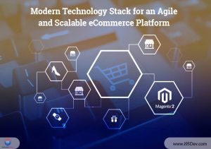 Magento 2 Modern Technology Stack for an Agile and Scalable eCommerce Platform