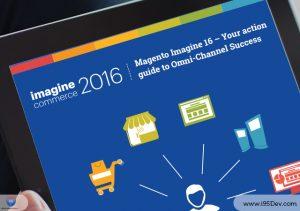 Magento Imagine 16 – Your action guide to Omni-Channel Success