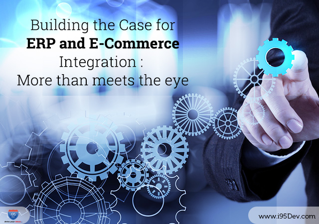 Building-The-Case-For-ERP-And-E-Commerce-Integration-More-Than-Meets-The-Eye