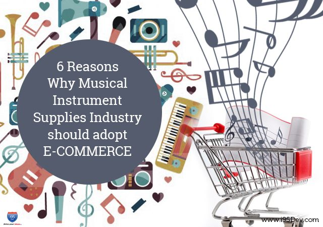 6 reasons why ecommerce will work even for industries that supply musical instruments