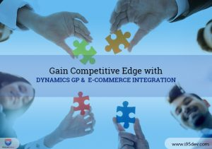 Gain Competitive Edge with Dynamics GP and E-commerce Integration