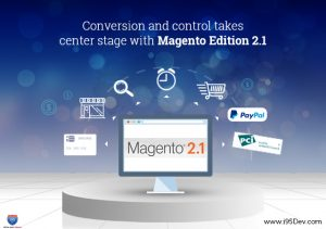 Conversion and control takes center stage with Magento edition 2.1