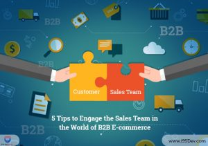 5 Tips to Engage the Sales Team in the World of B2B E-commerce