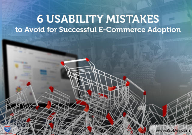 6 Uability Mistakes to avoid for Successful eCommerce Adoption