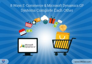 8 Ways E-commerce and Microsoft Dynamics GP Systems Complete Each Other