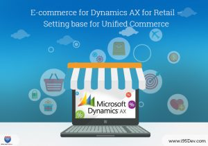E-commerce for Dynamics AX for Retail – Setting base for Unified Commerce