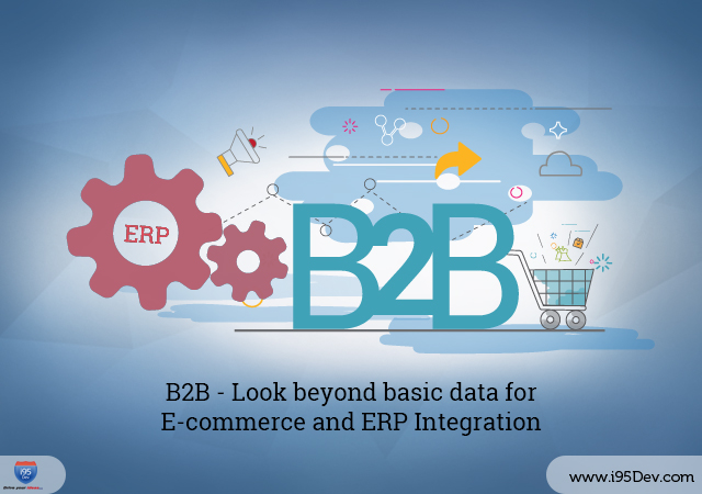 B2B - Look beyond basic data for E-commerce and ERP Integration