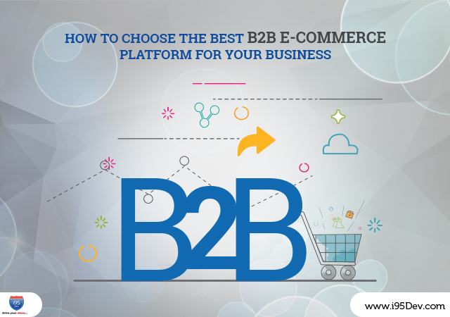 How to Choose the best B2B eCommerce Platform for Your Business