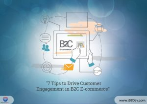 7 Tips to Drive Customer Engagement in B2C E-commerce