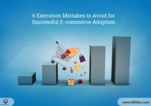 6-Execution-Mistakes-to-Avoid-for-Successful-E-commerce-Adoption