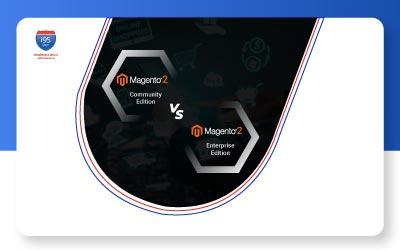 Magento 2 Community Edition vs. Enterprise Edition