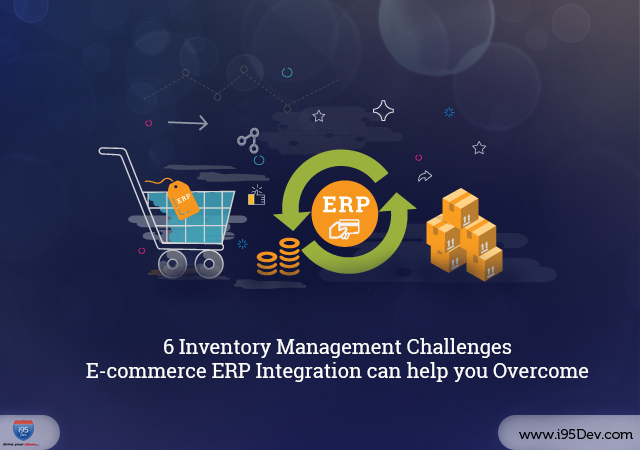 6_Inventory_Management_Challenges_Ecommerce_ERP_Integration_can_help_you_Overcome