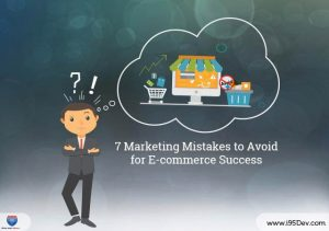 7 Marketing Mistakes to Avoid for E-commerce Success