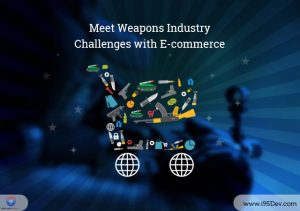 Meet Weapons Industry Challenges with eCommerce