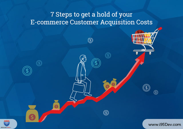 7-Steps-to-get-a-hold-of-your-E-commerce-Customer-Acquisition-Costs