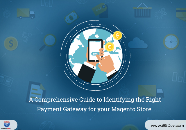 A Comprehensive Guide to Identifying the Right Payment Gateway for your Magento Store