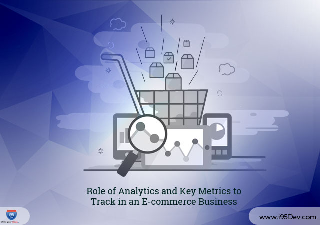 role-of-analytics-and-key-metrics-to-track-in-an-e-commerce-business
