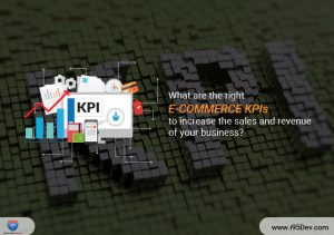 What-are-the-right-ecommerce-KPIs-to-increase-the-sales-and-revenue-of-your-business