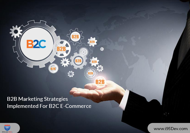 B2B-Marketing-Strategies-Implemented-For-B2C-E-Commerce