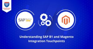 Understanding-SAP-B1-and-Magento-Integration-Touchpoints1200x628