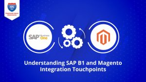 Understanding-SAP-B1-and-Magento-Integration-Touchpoints800x450