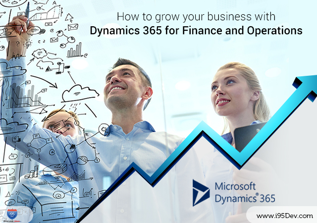 How-to-grow-your-business-with-Dynamics-365-for-Finance-and-Operations