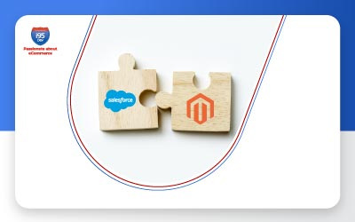 Salesforce Marketing Cloud and Magento Integration – Building a Seamless Workflow