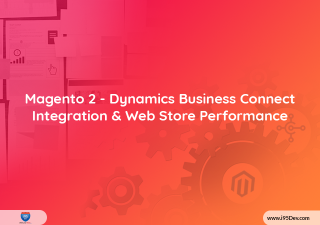 Magento-Dynamics-Business-Connect-Integration-&-Web-Store-Performance