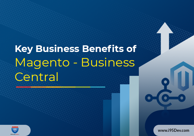 Key-Business-Benefits-of-Magento-Business-Business-Central