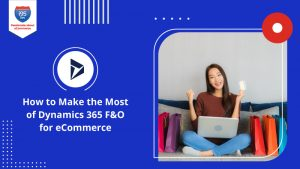 How-to-Make-the-Most-of-Dynamics-365-FO-for-eCommerce800x450