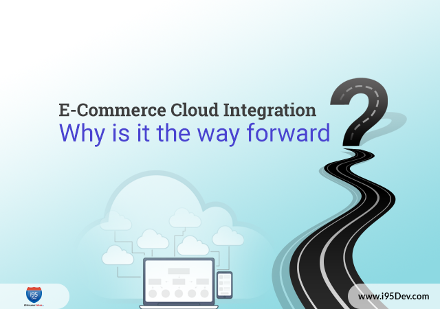 eCommerce-Cloud-Integration---Why-is-it-the-way-forward