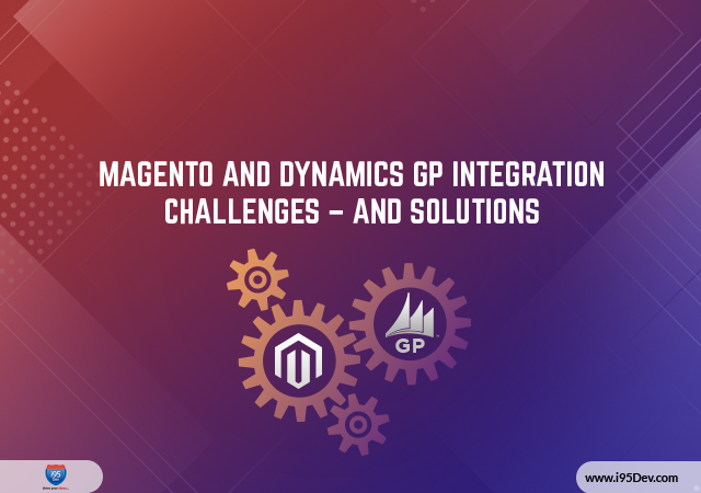 Magento-and-Dynamics-GP-integration-Challenges