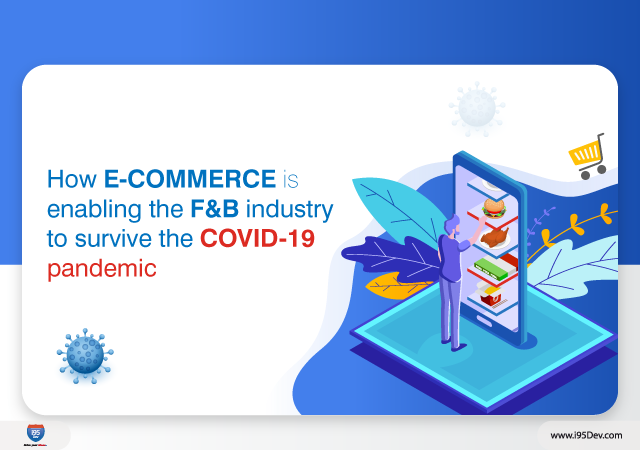 The pandemic has impacted the F&B industry with unprecedented force and eCommerce is certainly enabling businesses survive the situation.