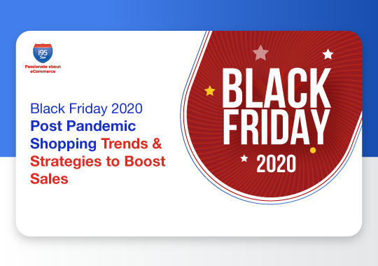 Black Friday 2020 : Post Pandemic Shopping Trends & Strategies to Boost Sales