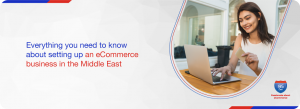 setting up an ecommerce business in middle east