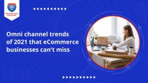 Omni-channel-trends-of-2021-that-e-Commerce-businesses-cant-miss(800x450)