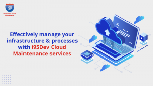 Effectively-manage-your-infrastructure-&-processes-with-i95Dev-Cloud(800x450)