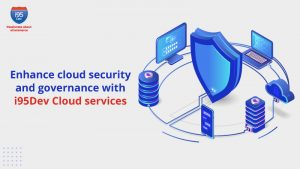 Enhance-cloud-security-and-governance-with-i95Dev-Cloud-services(800x450)