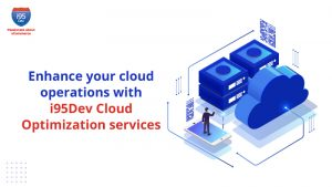 Enhance-your-cloud-operations-with-i95Dev-Cloud-Optimization-services(800x450)